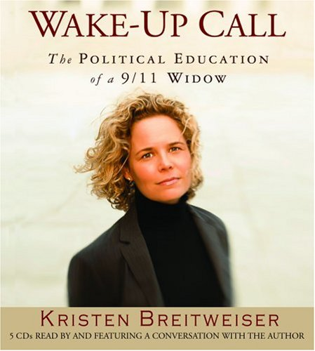9781594835605: Wake-Up Call: The Political Education of a 9/11 Widow