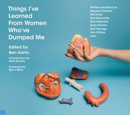 Things I've Learned From Women Who've Dumped Me (1594838828) by Ben Karlin