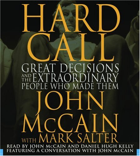 9781594839436: Hard Call: Great Decisions and the Extraordinary People Who Made Them