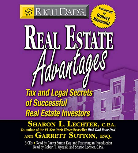 Rich Dad's Real Estate Advantages: Tax and Legal Secrets of Successful Real Estate Investors (1594839646) by Garrett Sutton; Sharon L. Lechter