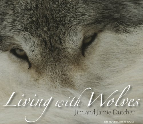 Living With Wolves: Jim Dutcher; Jamie Dutcher