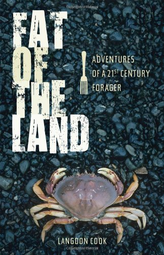FAT OF THE LAND: Adventures of a 21st Century Forager (Signed)