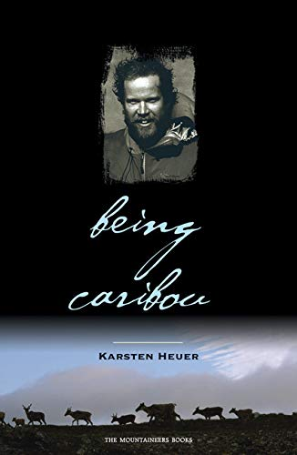 9781594850103: Being Caribou: Five Months On Foot With An Arctic Herd