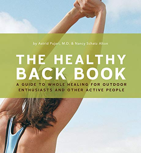 9781594850127: The Healthy Back Book: A Guide to Whole Healing for Outdoor Enthusiasts and Other Active People