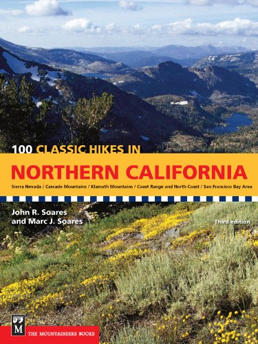 100 Classic Hikes in Northern California: Marc J. Soares,