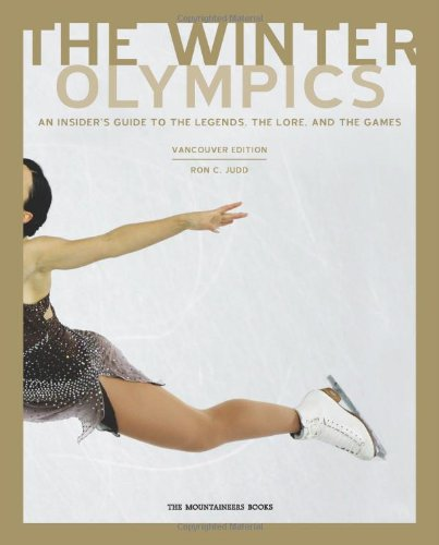 9781594850639: The Winter Olympics: An Insider's Guide to the Legends, Lore and The Games: Vancouver Edition