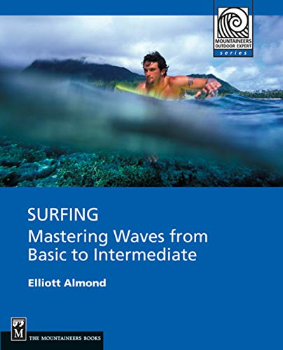 9781594850998: Surfing: Mastering Waves from Basic to Intermediate (Mountaineers Outdoor Expert)