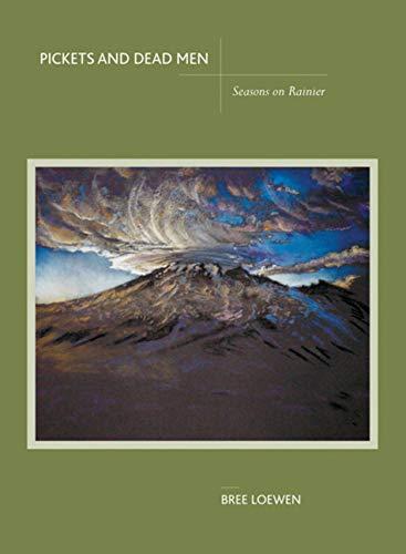 9781594851018: Pickets and Dead Men: Seasons on Rainier