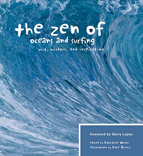 9781594851087: The Zen of Oceans & Surfing: Wit, Wisdom, and Inspiration