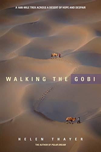 9781594851124: Walking the Gobi: A 1600-Mile Trek Across a Desert of Hope and Despair