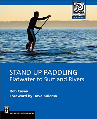 9781594852534: Stand Up Paddling: Flatwater to Surf and Rivers (Moes)