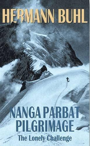 9781594852695: Nanga Parbat Pilgrimage: The Lonely Challenge