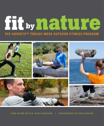 9781594853531: Fit By Nature: The Adventx Twelve-Week Outdoor Fitness Program