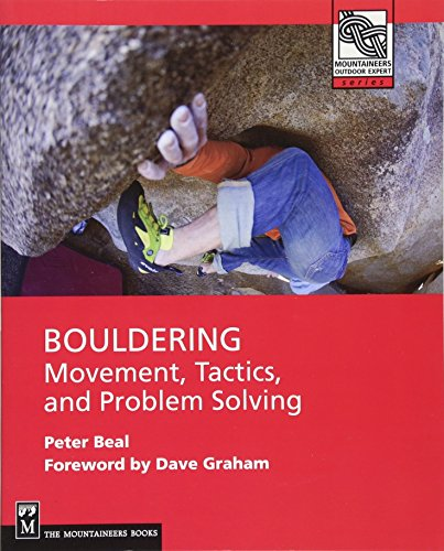 9781594855009: Bouldering: Movement, Tactics, and Problem Solving (Mountaineers Outdoor Expert Series)