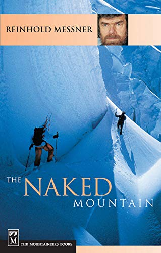The Naked Mountain: Messner, Reinhold