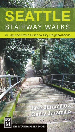 Seattle Stairway Walks: An Up-And-Down Guide to City Neighborhoods: Jaramillo, Jake; Jaramillo, ...