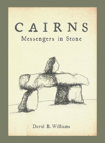 Cairns: Messengers in Stone: Williams, David B.