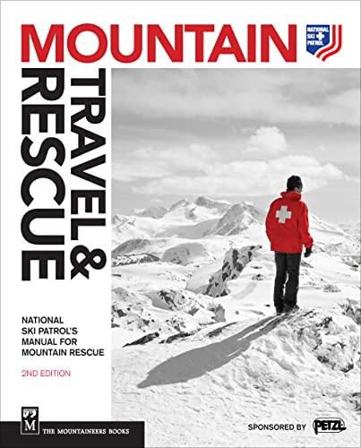 9781594857089: Mountain Travel & Rescue: National Ski Patrol's Manual for Mountain Rescue
