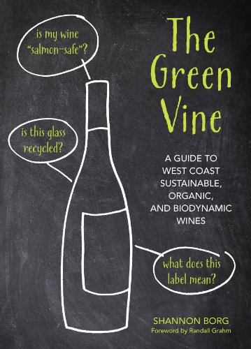 9781594857324: The Green Vine: A Guide to West Coast Sustainable, Organic, and Biodynamic Wineries