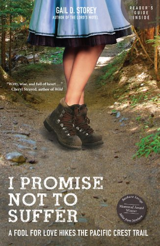 9781594857454: I Promise Not To Suffer: A Fool for Love Hikes the Pacific Crest Trail