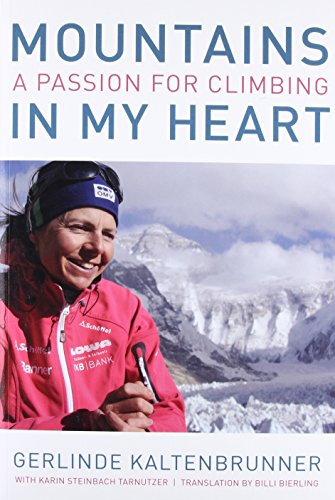 9781594858567: Mountains In My Heart: A Passion for Climbing