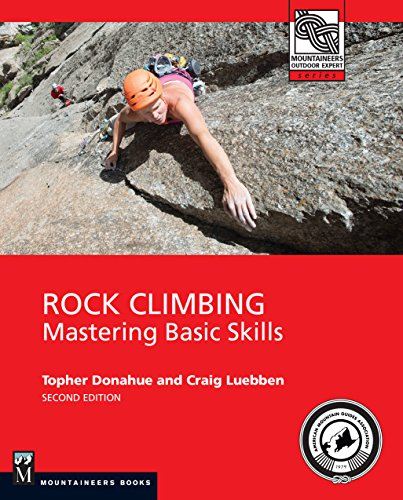 9781594858628: Rock Climbing: Mastering Basic Skills (Mountaineers Outdoor Experts)