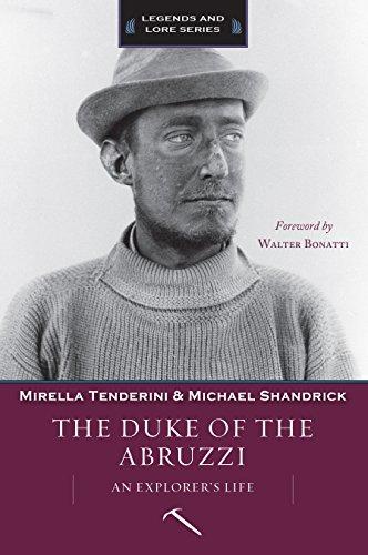 9781594858956: The Duke of Abruzzi: An Explorer's Life (Legends and Lore)