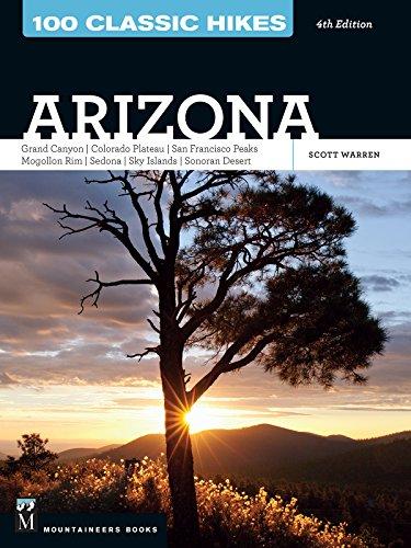 9781594859076: 100 Classic Hikes: Arizona: Grand Canyon/ Colorado Plateau/ San Francisco Peaks/ Mogollon Rim/ Sedona/ Sky Islands/ Sonora Desert