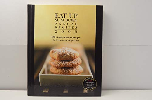 9781594860188: Eat up Slim Annual Repices 2005, 150 Simply Delicious Recipes for Permanent Weight Loss