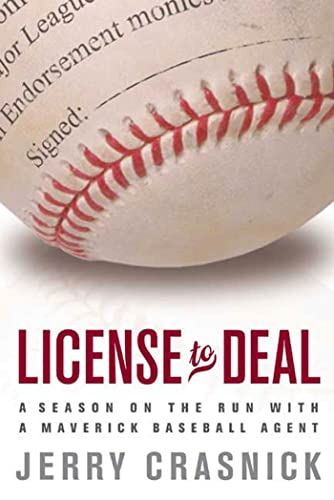 LICENSE TO DEAL A Season on the Run with a Maverick Baseball Agent