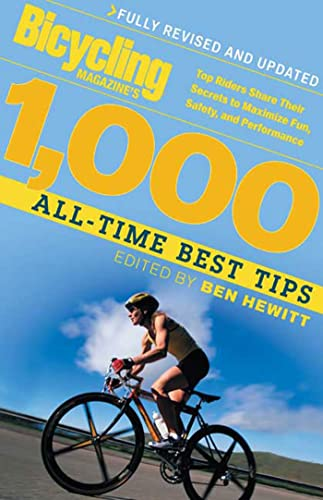 9781594860515: Bicycling Magazine's 1000 All-Time Best Tips: Top Riders Share Their Secrets to Maximize Fun, Safety, and Performance