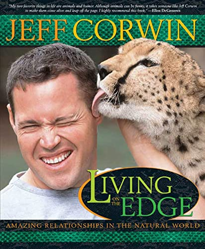 Living on the Edge: Amazing Relationships in the Natural World: Jeff Corwin