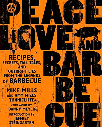 9781594861093: Peace, Love, & Barbecue: Recipes, Secrets, Tall Tales, and Outright Lies from the Legends of Barbecue