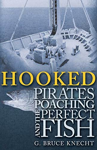 Hooked Pirates, Poaching and the Perfect Fish: Knect, G. Bruce