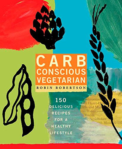 9781594861239: Carb Conscious Vegetarian: 150 Delicious Recipes for a Healthy Lifestyle