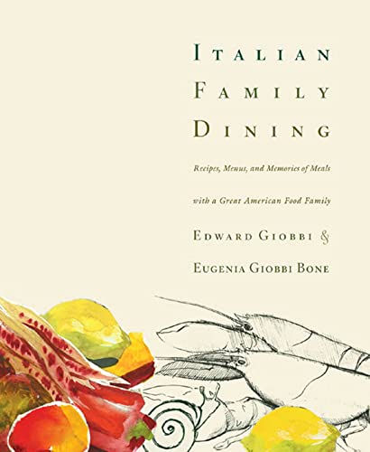 9781594861260: Italian Family Dining: Recipes, Menus, and Memories of Meals with a Great American Food Family