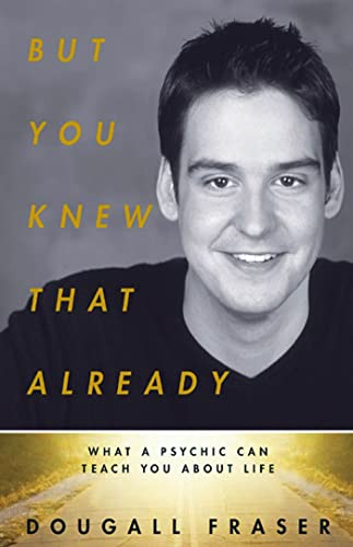 But You Knew That Already: What a Psychic Can Teach You About Life