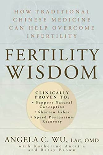 9781594861376: Fertility Wisdom: How Traditional Chinese Medicine Can Help Overcome Infertility