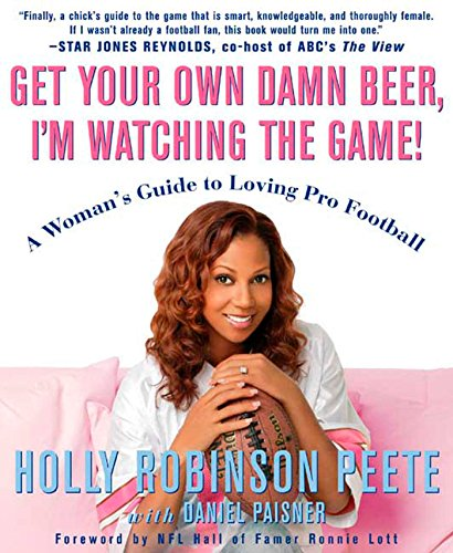 Get Your Own Damn Beer, I'm Watching: Holly Robinson Peete,