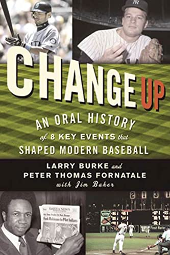 9781594861895: Change Up: An Oral History of 8 Key Events That Shaped Baseball