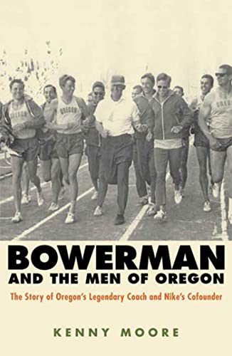 9781594861901: Bowerman and the Men of Oregon: The Story of Oregon's Legendary Coach and Nike's Cofounder