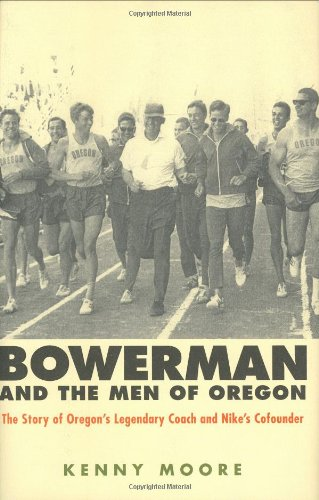 9781594861901: Bowerman and the Men of Oregon: The Story of Oregon's Legendary Coach and Nike's Co-Founder
