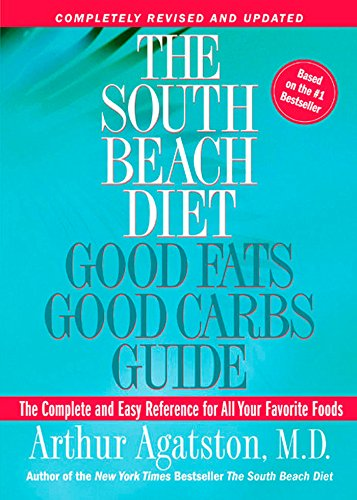 The South Beach Diet Good Fats/Good Carbs Guide (Revised): The Complete and Easy Reference for Al...