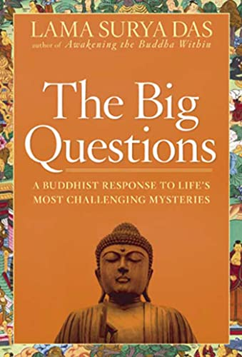BIG QUESTIONS : A BUDDHIST RESPONSE TO L