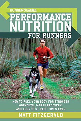 Runner's World Performance Nutrition for Runners: How to Fuel Your Body for Stronger Workouts, ...