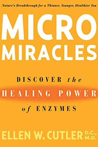 9781594862212: Micro Miracles: Discover the Healing Power of Enzymes