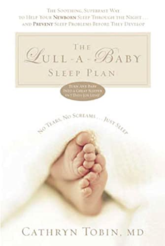 The Lull-A-Baby Sleep Plan: The Soothing, Superfast: Tobin, Cathryn