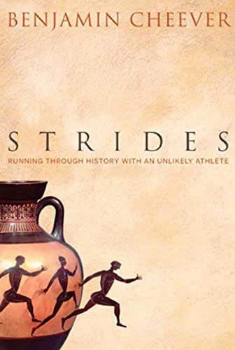 9781594862281: Strides: Running Through History With an Unlikely Athlete