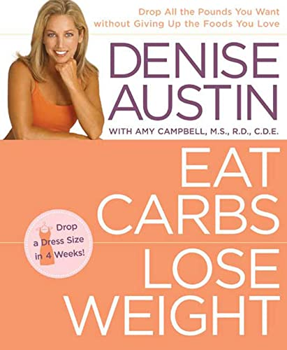 9781594862335: Eat Carbs, Lose Weight: Drop All the Pounds You Want without Giving Up the Foods You Love