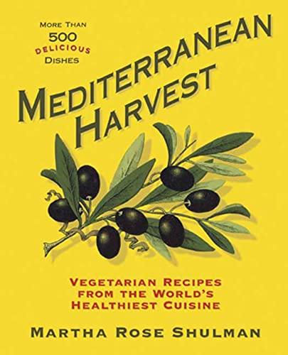 9781594862342: Mediterranean Harvest: Vegetarian Recipes from the World's Healthiest Cuisine